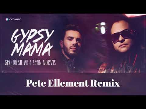 Geo Da Silva & Sean Norvis - Gypsy Mama ( Pete Ellement remix)