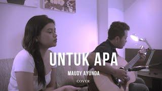 Untuk Apa - Maudy Ayunda | Della Firdatia | Live Cover