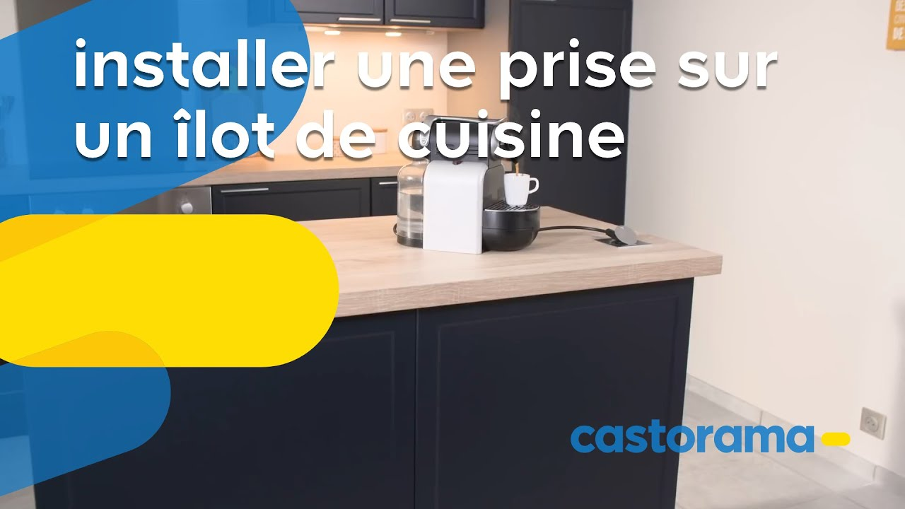 comment installer une prise encastrable sur un ilot de cuisine castorama