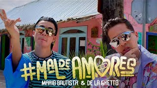 Смотреть клип Mario Bautista - Mal De Amores Ft. De La Ghetto