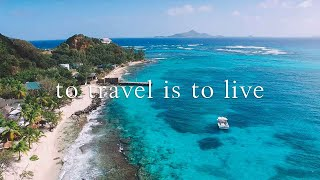 To Travel is To Live - A Travel Film [4K]