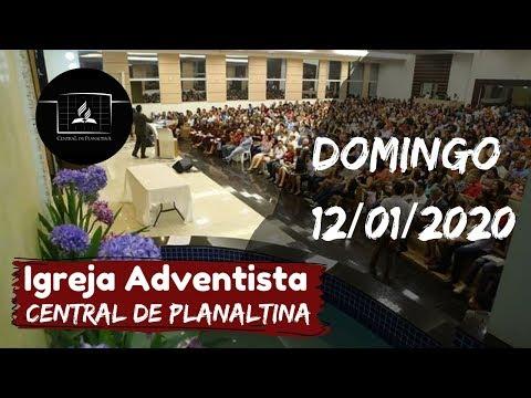 DOMINGO - 12/01/2020 - CULTO AO VIVO - IASD CENTRAL DE PLANALTINA/DF