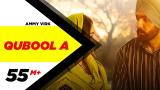 Qubool A (Full Video)| Ammy Virk | Tania | Hashmat Sultana| B Praak| Jaani| Latest Punjabi Song2020