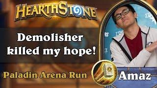 Hearthstone Arena - [Amaz] Demolisher killed my hope!