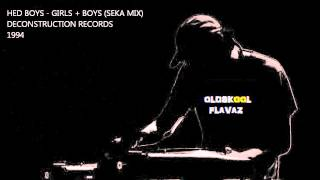 The Hed Boys - Girls + Boys (Seka Mix)
