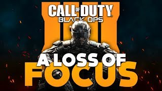 Call of Duty: Black Ops 4 | A Loss Of Focus
