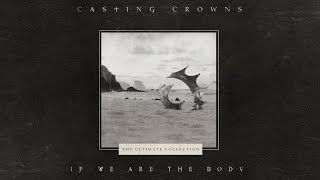 Watch Casting Crowns If We Are The Body video