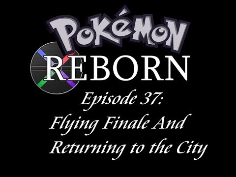 Pokemon Reborn Episode 37: Flying Finale And Returning To The City