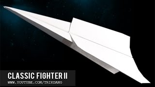 Let's Make An EASY Paper Plane That Flies Over 100 Feet | Classic Fighter