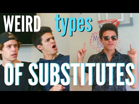 Weird Types of Substitutes! | Brent Rivera