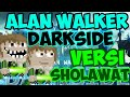Terbaru Darkside Versi Sholawat Alan Walker Feat