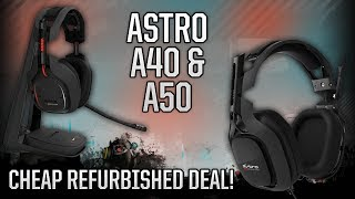 Refurbished Astro Gaming A40 & A50 Headsets - CHEAP!