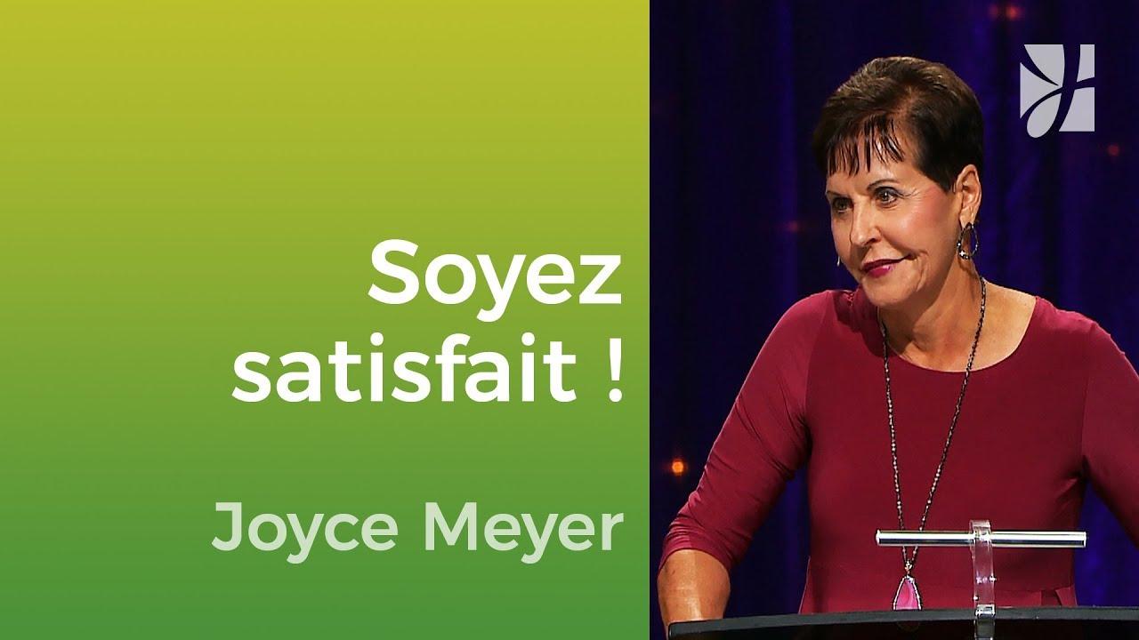 Soyez satisfait - Joyce Meyer - Vivre au quotidien