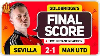 GOLDBRIDGE! DEFENCE SHAMBLES! Manchester United 1-2 Sevilla Match Reaction