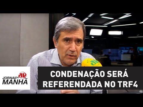 Condenação será referendada no TRF4, basta saber o placar | Marco Antonio Villa