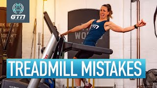 Common Treadmill Mistakes!   Indoor Running Errors You Shouldn't Make!