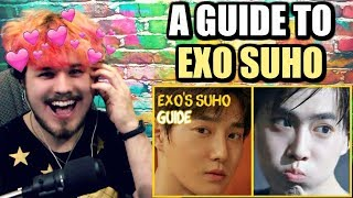 A GUIDE TO EXO'S SUHO | HE'S SUCH A GOOD LEADER! | REACTION!!