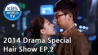 Hair Show | 헤어쇼 Ep.2 [2014 Drama  Special / ENG / 2014.08.01]