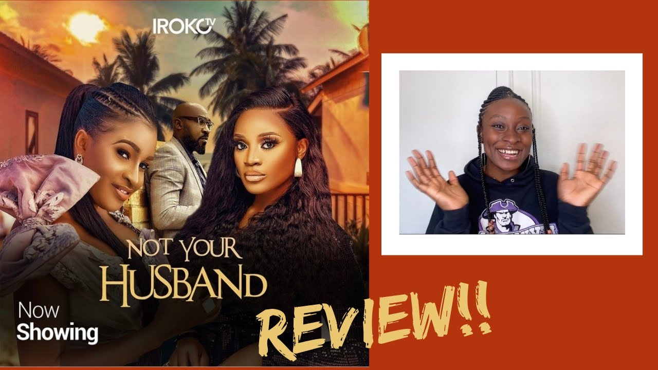 Download Irokotv Movie Review | Not Your Husband