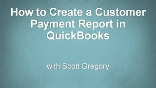 QuickBooks: How to Create a Customer Payment Report