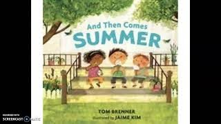 Read Aloud Story: And Than Comes Summer by Tom Brenner