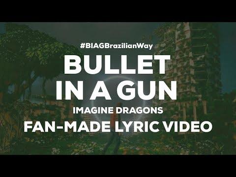 Bullet In A Gun by Imagine Dragons | Fan-Made Lyric Video #BIAGBrazilianWay Mp3