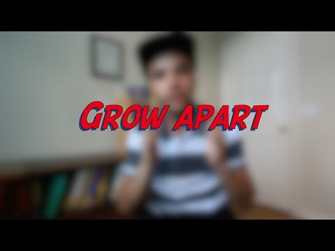 Grow apart - W7D7 - Daily Phrasal Verbs - Learn English online free video lessons
