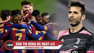 Bản tin Bóng Đá ngày 4/3 | Barcelona nghẹt thở ngược dòng Sevilla; Buffon tiết lộ dự định giải nghệ