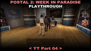 Postal 2 Week In Paradise playthrough 04 (Secrets, No commentary)