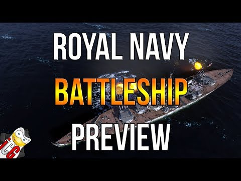World of Warships - Royal Navy Battleships Preview [Work in Progress]