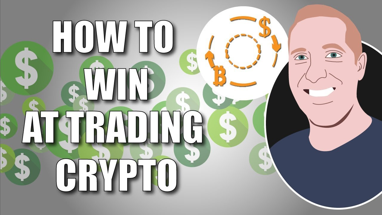 how do i win at trading cryptocurrency