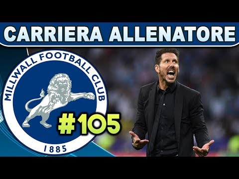 SIMEONE NON TI TEMO [#105] FIFA 19 Carriera Allenatore MILLWALL ★ ULTIMATE