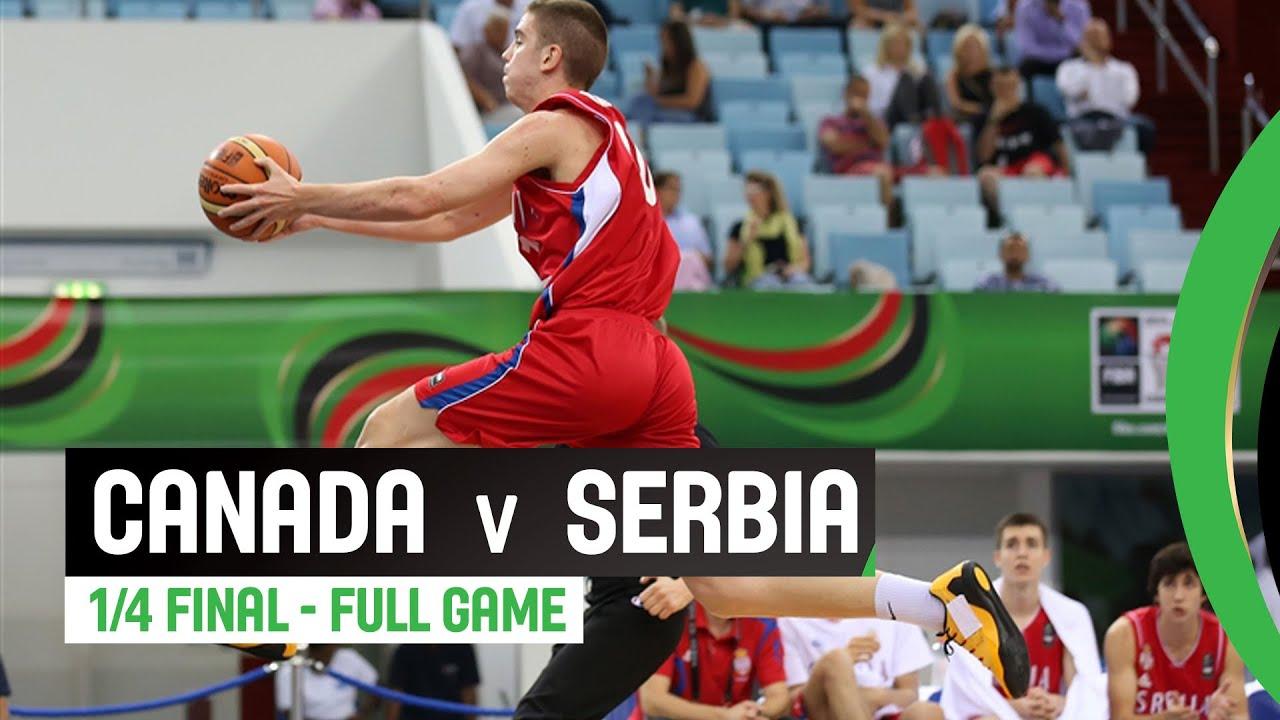 Canada v Serbia - Quarter Final Full Game