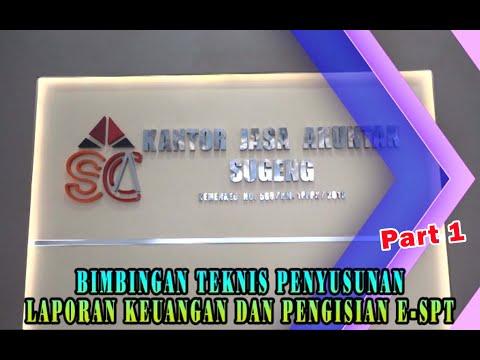 BIMBINGAN TEKNIS PENYUSUNAN LAPORAN KEUANGAN & E SPT Part 1