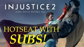 HOTSEAT WITH SUBS - INJUSTICE 2
