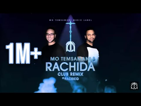 MO TEMSAMANI - RACHIDA [Club Remix] FT. FACEKID (PROD. Facekid)