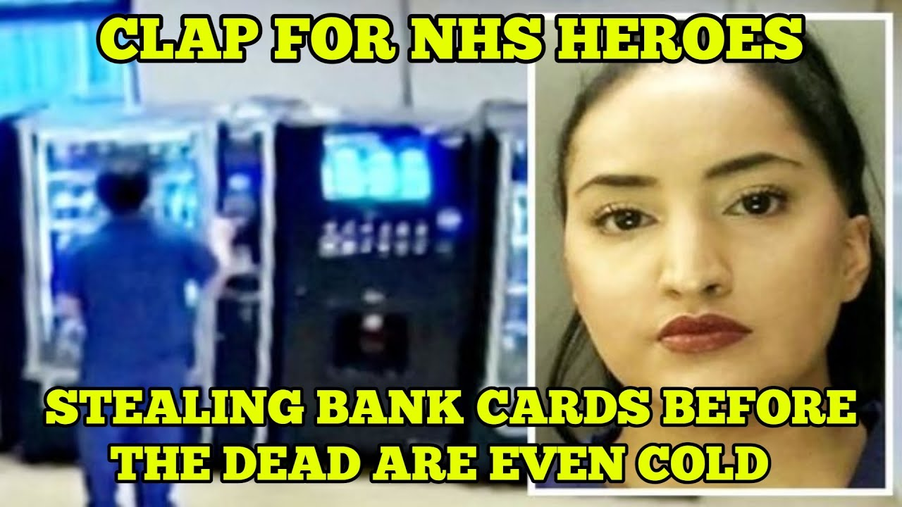 NHS Hero Ayesha Basharat Steals Dead Woman's Bank Card Less Than 17 Minutes After She Passed