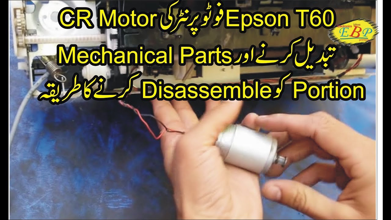 CR motor replacement and disassembling mechanical part portion of epson t60  in urdu hindi