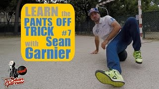 #7 PANTS OFF TUTORIAL!! Be a Champion with Séan Garnier @seanfreestyle