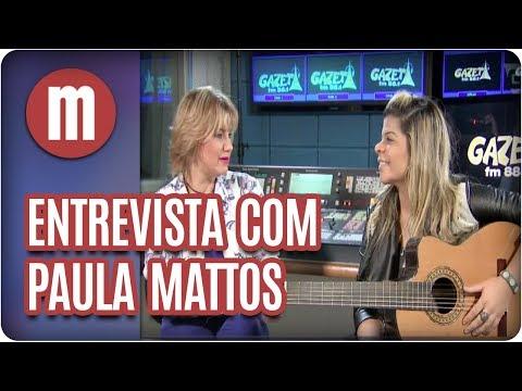 Entrevista com Paula Mattos - Mulheres (31/07/17)