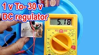 1 v to 30 v DC voltage regulator | How to make