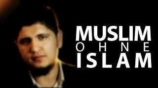 EIN MUSLIM OHNE ISLAM...ist das möglich?