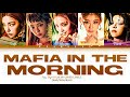 ITZY 있지- MAFIA IN THE MORNING  COLOR CODED LYRICS HAN/ROM/ENG