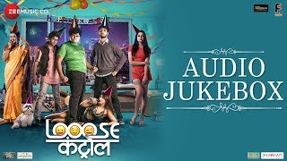 looose-control---full-jukebox-akshay-mhatre-manmeet-pem-shashikant-kerkar-madhura-naik