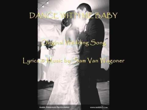 DANCE WITH ME BABY- SAM VAN WAGONER