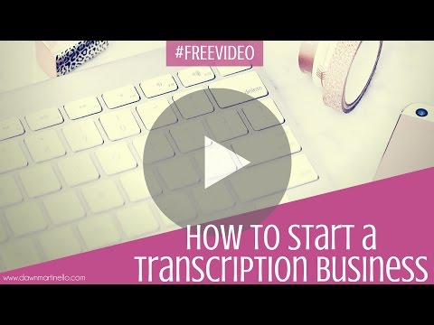 How To Start a Transcription Business
