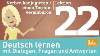 Deutsch lernen mit Dialogen / Lektion 22 / einen Termin vereinbaren / Freizeit / konjugieren