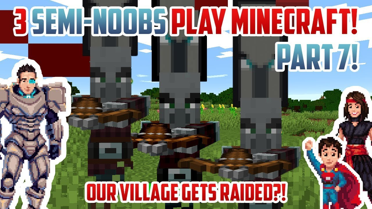Our Village Raided 3 Semi Noobs Play Minecraft Part 7 Youtube