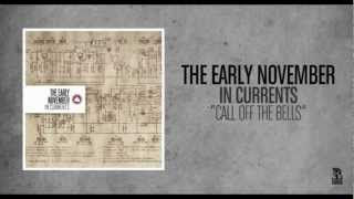 The Early November - Call Off The Bells