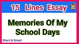 My school life essay || essay on memories of my school days || school memories